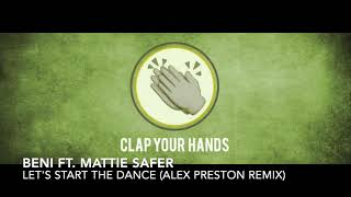 Beni ft. Mattie Safer - Let's Start The Dance (Alex Preston Remix)