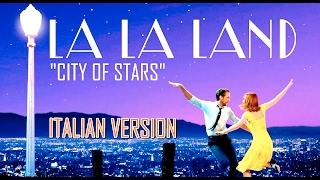 City of Stars | LA LA LAND | Italian version