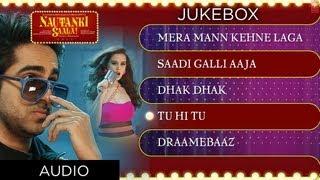 Nautanki Saala Full Songs Jukebox 1 - Ayushmann Khurrana, Kunaal Roy Kapur