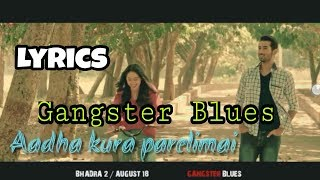 Aadha kura | lyrical song  | 'Gangster Blue'