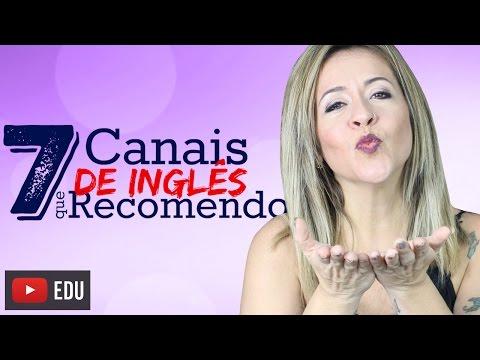 7 Canais De Inglês Que Recomendo