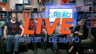 LoadingReadyLIVE Ep38 - Thirsty de Mayo