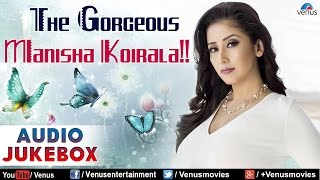The Gorgeous Manisha Koirala : Best Hindi Songs || Audio Jukebox