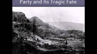 The Expedition of the Donner Party and its Tragic Fate (FULL Audiobook)