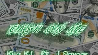 Cash On Me- King KJ Ft. J Savage (prod. by @ThaRealTman)