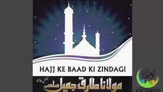 Molana Tariq Jameel - Haj Kay Baad Ki Zindagi