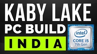 KABY LAKE : PC BUILD INDIA. Everything about Kabylake Processors.