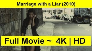 Marriage with a Liar Full Length'MovIE 2010