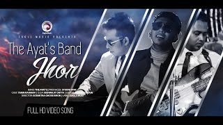 The Ayat's Band - Jhor | Official Music Video