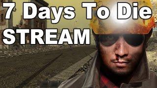 Stream Night 5-20-17 - 7 Days to Die