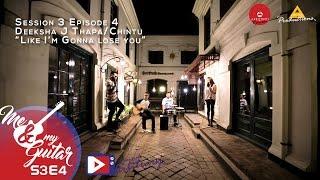 Like I'm gonna lose you Cover by Deeksha J Thapa / Chintu | Me & My Guitar | S03 E04