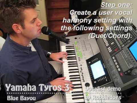 Tyros 3 Linda Ronstadt Blue Bayou vocal harmony