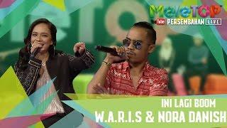 Ini Lagi Boom - Nora Danish & W.A.R.I.S - Persembahan LIVE MeleTOP Episod 226 [28.2.2017]