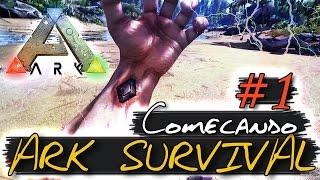 ARK SURVIVAL - Como comecar bem