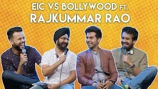 EIC vs Bollywood ft. Rajkummar Rao