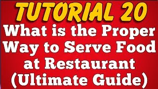 How Waiter Should Serve Food At Hotel Or Restaurant - F & B Service Training (Tutorial 20)