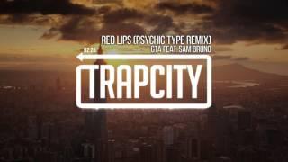 GTA feat. Sam Bruno - Red Lips (Psychic Type Remix)