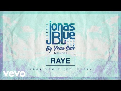 Download Jonas Blue - By Your Side (Zdot Remix) ft. RAYE, Eyez