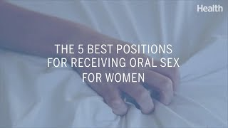 The 5 Best Positions for Receiving Oral Sex for Women | Health