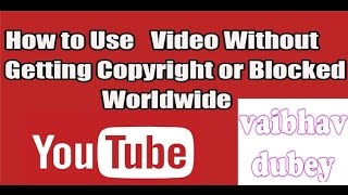 How to upload youtube video in youtube without copyright (legall)(hindi)2016
