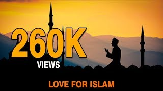 EXTREMELY EMOTIONAL : LOVE FOR ISLAM & PROPHET MUHAMMED (SAL)