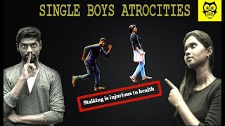 Single Boys Atrocities|Stalking is injurious to health|Latest Tamil Short film 2017|