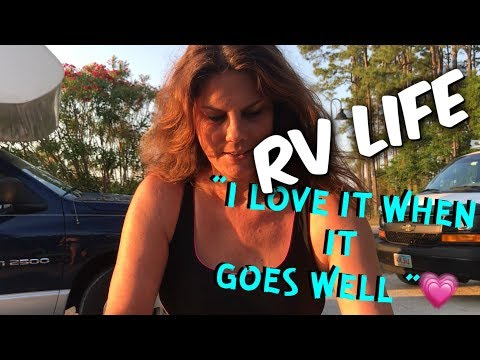 RV LIFE IS GREAT WHEN ALL GOES WELL!