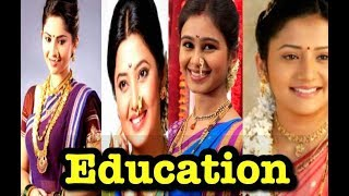 पहा किती शिकल्यात या मराठी एक्टरसेस |Prjkta Mali |Suruchi Adarkar |Sonali Kulkarni