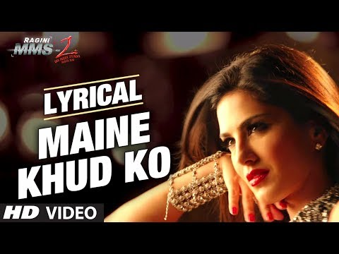 Xxx Mp4 Maine Khud Ko Ragini MMS 2 Song With Lyrics Sunny Leone Mustafa Zahid 3gp Sex