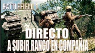 Directo Battlefield 1  | A Subir Rango En Compañia.