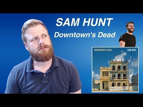 Sam Hunt - Downtown's Dead | Reaction