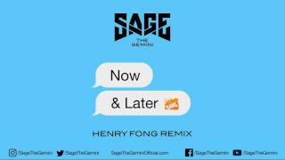 Sage The Gemini - Now and Later (Henry Fong Remix)
