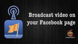 Broadcast live video with your Facebook page