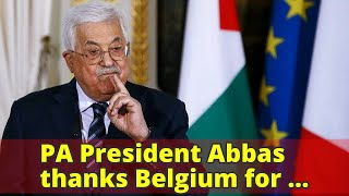 PA President Abbas thanks Belgium for support for UNRWA