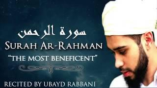 "NEW! SURAH AR-RAHMAN | STYLE: MISHARY Al AFASY | ""The Beneficent"" | Ubayd Rabbani | سورة الرحمان"