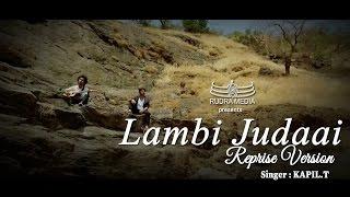 LAMBI JUDAAI   Reprise   KAPIL.T   FT. Megha Jain