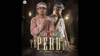 Pusho Ft. Almighty - Te Perdi (ORIGINAL AUDIO) 2016