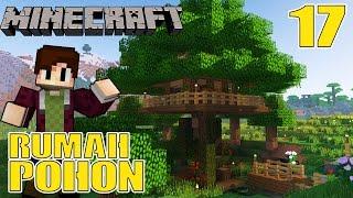 RUMAH POHON 2 TINGKAT - Minecraft Survival Indonesia #17
