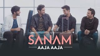 Sanam - Aaja Aaja (Official Music Video)