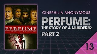 Perfume: The Story of a Murderer (2006) part 2 - Cinephilia Anonymous