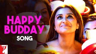 Happy Budday Song   Kill Dil   Ranveer Singh   Ali Zafar   Parineeti Chopra