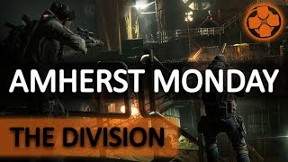 The Division 🔴 Amherst Monday | Weekly Assignment | PC Gameplay