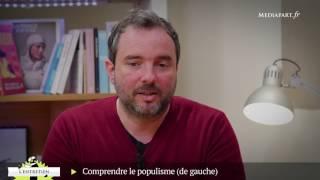 Christophe Ventura : comprendre le populisme (de gauche)