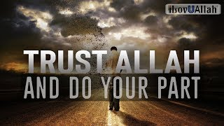 Trust Allah And Do Your Part