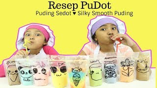 RESEP PUDOT PUDING SEDOT ♥ Silky Smooth Puding