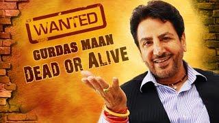 Wanted : Gurdas Maan Dead Or Alive - Full Movie - Punjabi Hit Movies