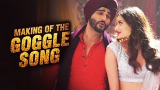 Making of The Goggle Song | Mubarakan | Anil Kapoor | Arjun Kapoor | Ileana D'Cruz | Athiya Shetty