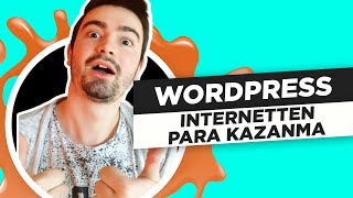 Wordpress ile İnternetten Para Kazanma