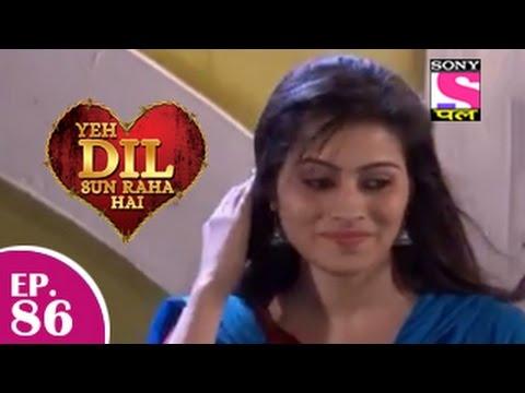 Yeh Dil Sun Raha Hai - यह दिल सुन रहा है - Episode 86 - 3rd February 2015