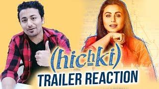 Hichki Trailer Reaction | Rani Mukerji | Releasing 23 Feb 2018